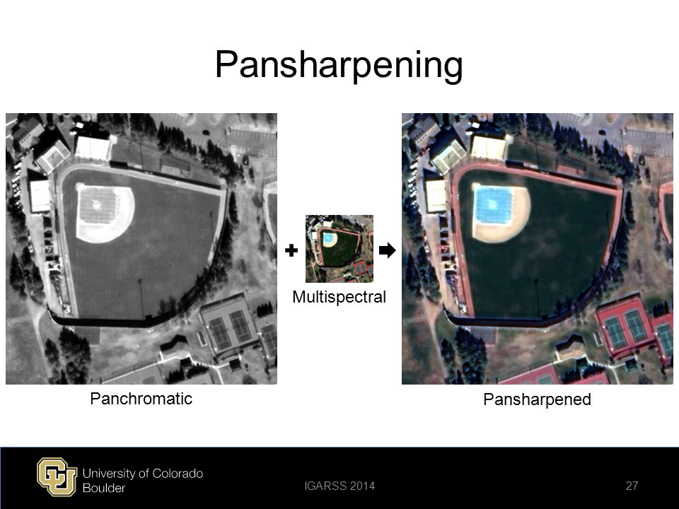 Pansharpening Multispectral Panchromatic Pansharpened IGARSS 2014