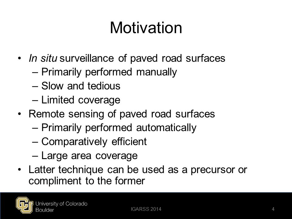 Motivation In situ surveillance of paved road surfaces