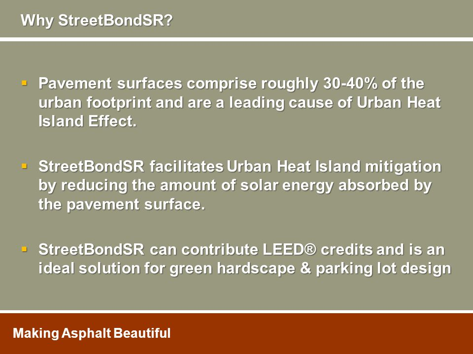 Why StreetBondSR Pavement surfaces comprise roughly 30-40% of the urban footprint and are a leading cause of Urban Heat Island Effect.