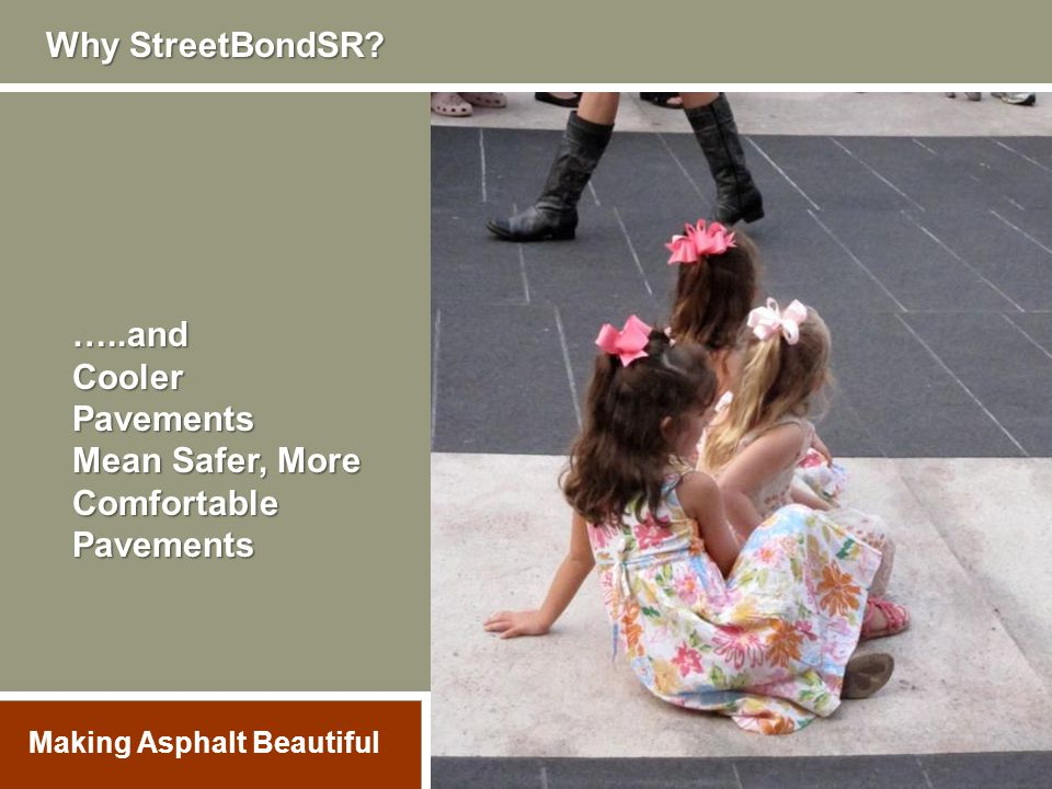 Why StreetBondSR …..and Cooler Pavements Mean Safer, More Comfortable