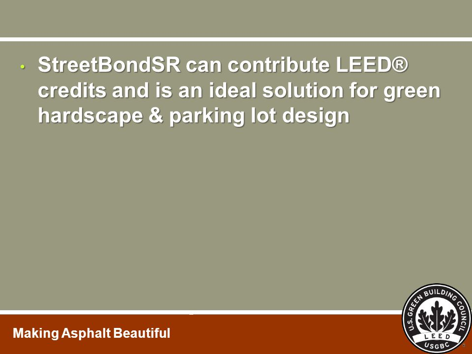 StreetBondSR can contribute LEED® credits and is an ideal solution for green hardscape & parking lot design