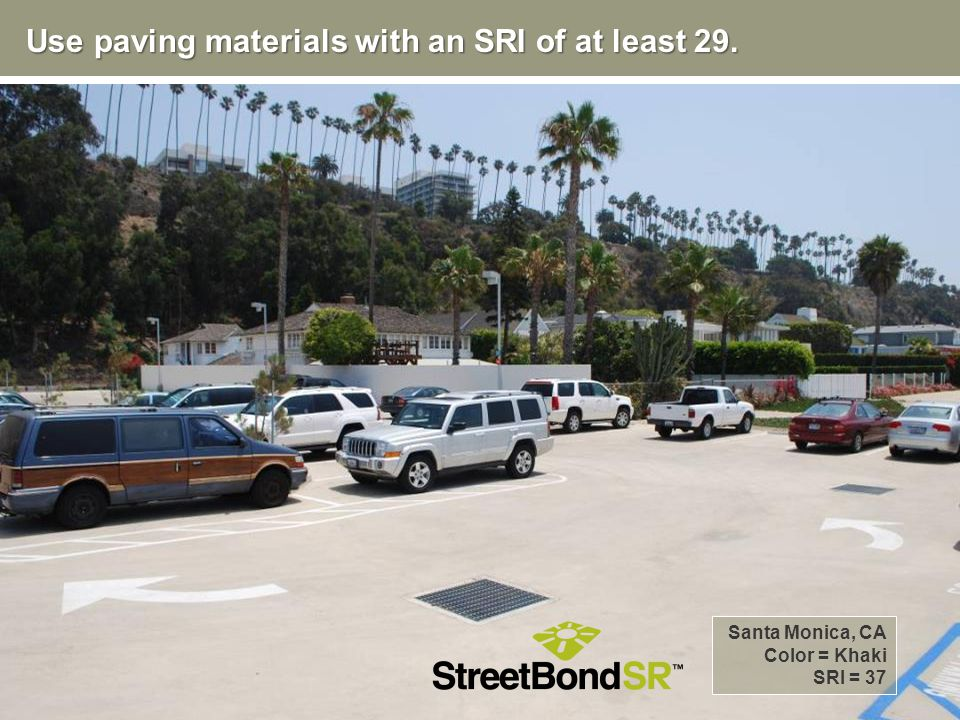 Use paving materials with an SRI of at least 29.