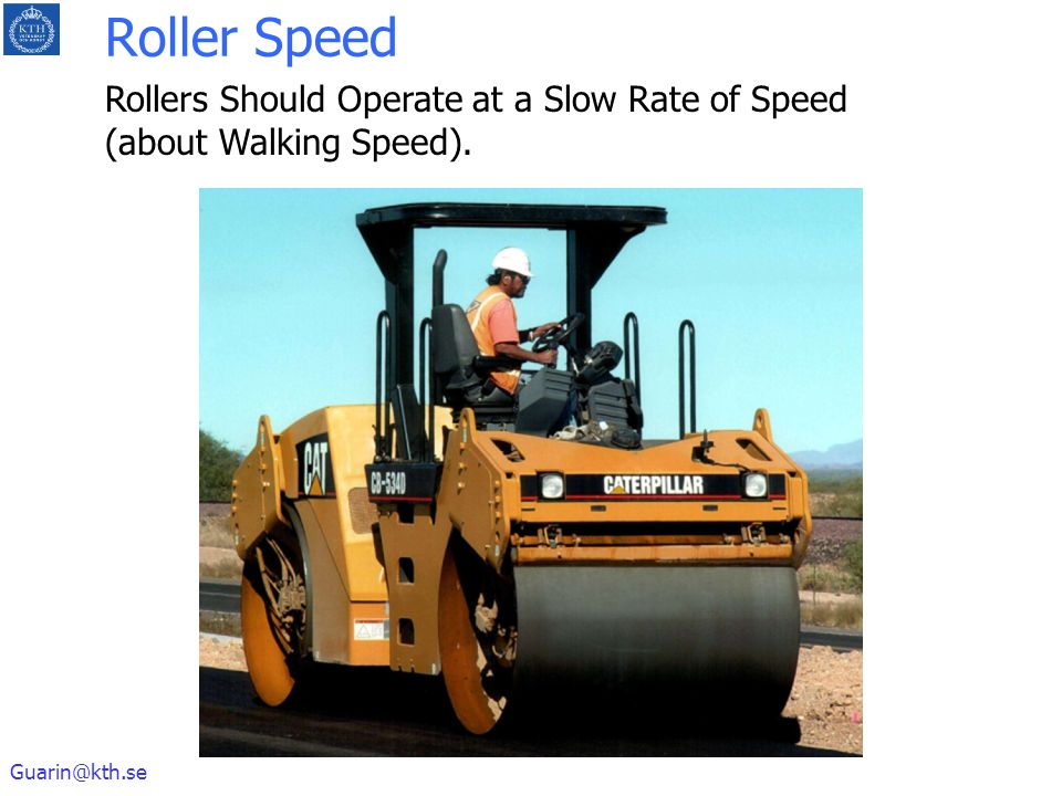 Roller Speed Rollers Should Operate at a Slow Rate of Speed (about Walking Speed).