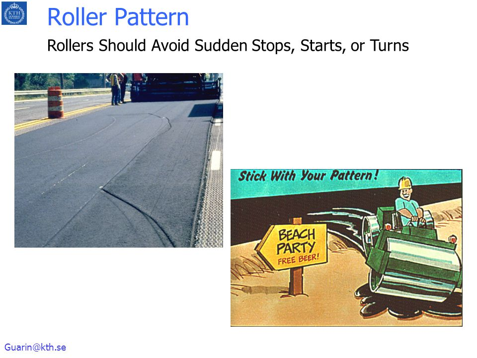 Roller Pattern Rollers Should Avoid Sudden Stops, Starts, or Turns