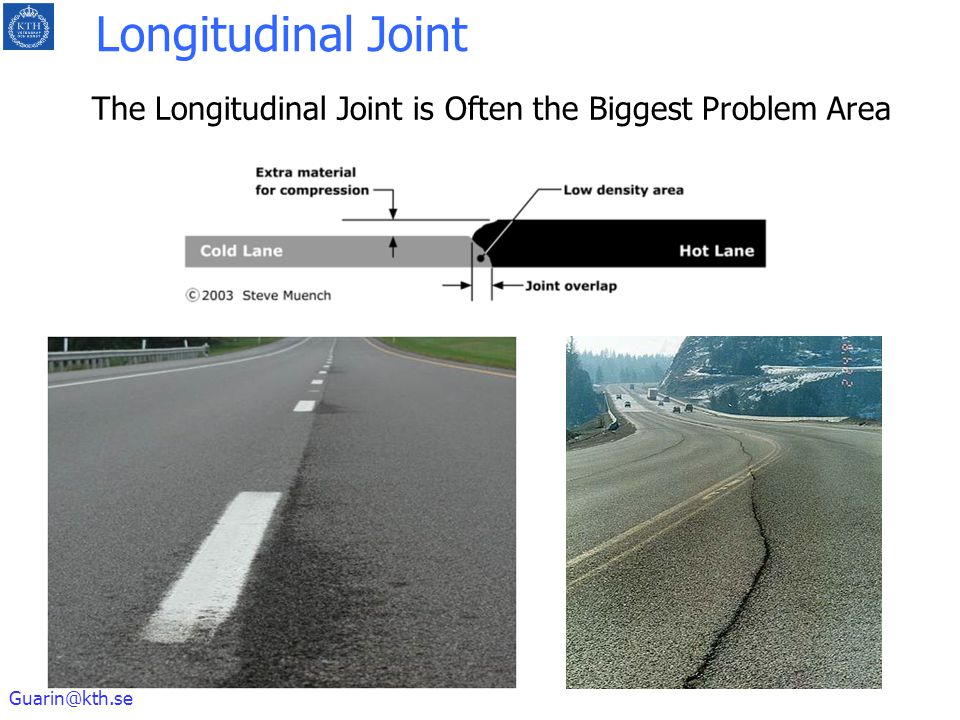 The Longitudinal Joint is Often the Biggest Problem Area
