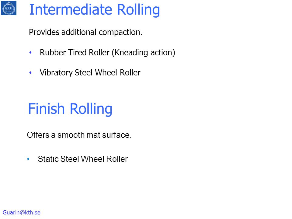 Intermediate Rolling Finish Rolling Provides additional compaction.
