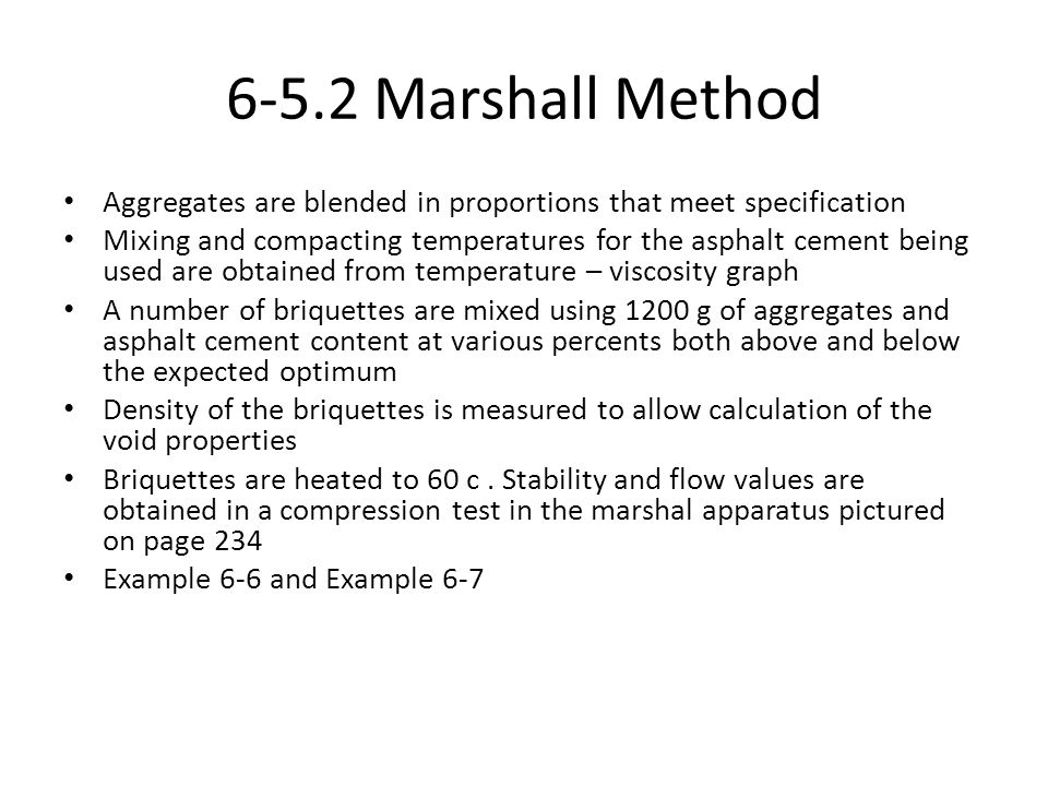 6-5.2 Marshall Method Aggregates are blended in proportions that meet specification.