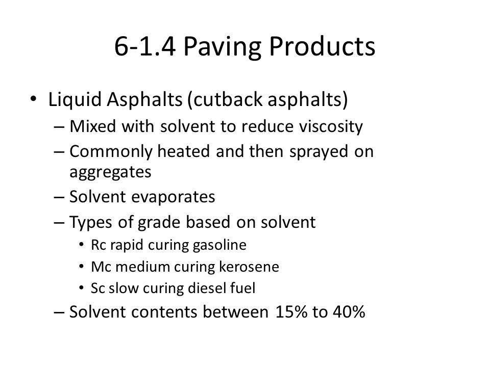 6-1.4 Paving Products Liquid Asphalts (cutback asphalts)