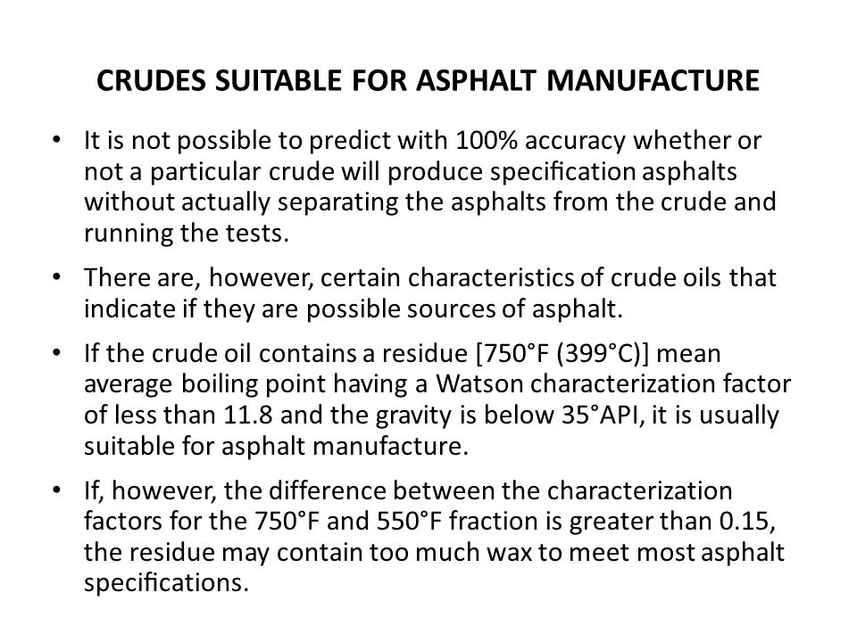 CRUDES SUITABLE FOR ASPHALT MANUFACTURE