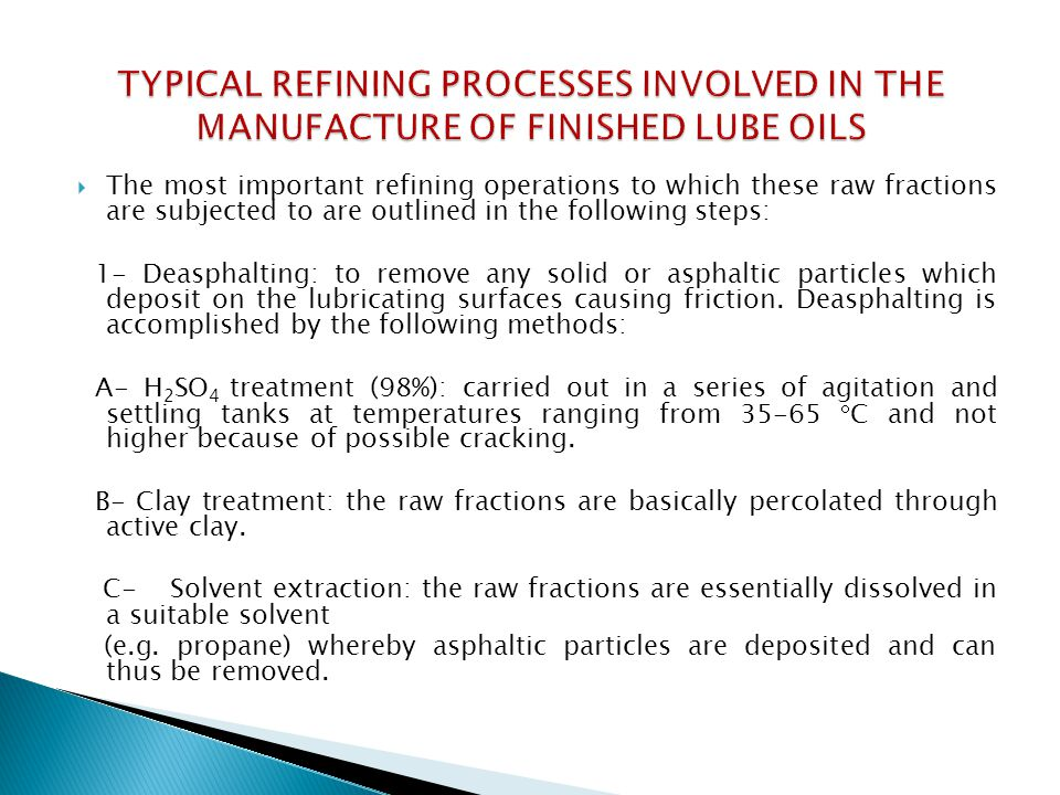 TYPICAL REFINING PROCESSES INVOLVED IN THE MANUFACTURE OF FINISHED LUBE OILS