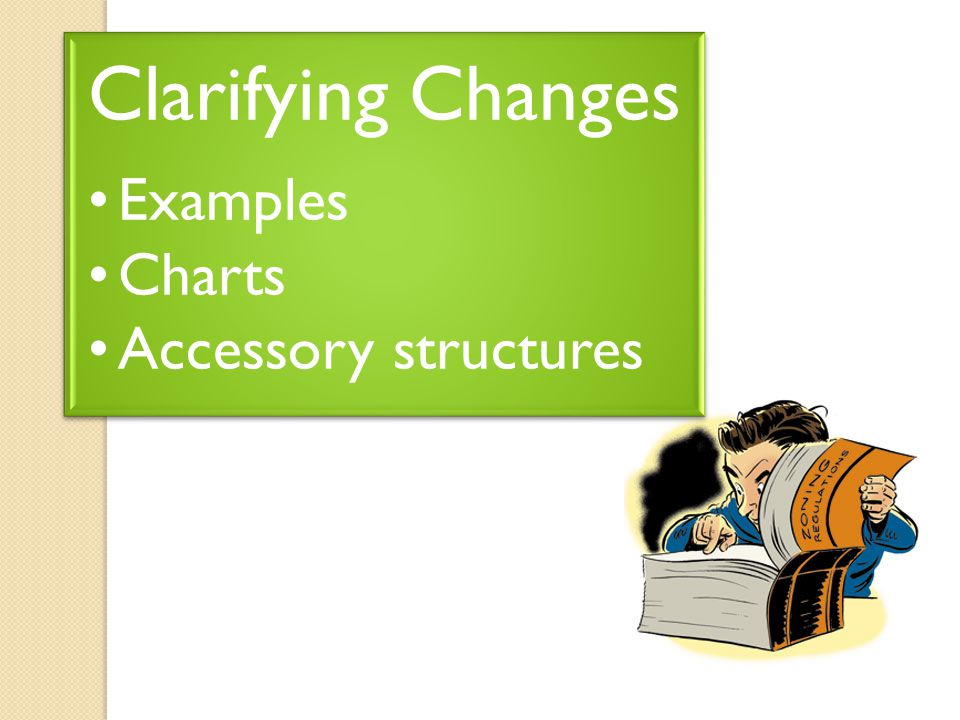 Clarifying Changes Examples Charts Accessory structures