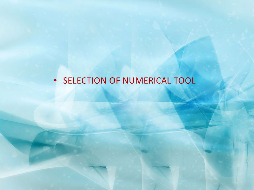 SELECTION OF NUMERICAL TOOL