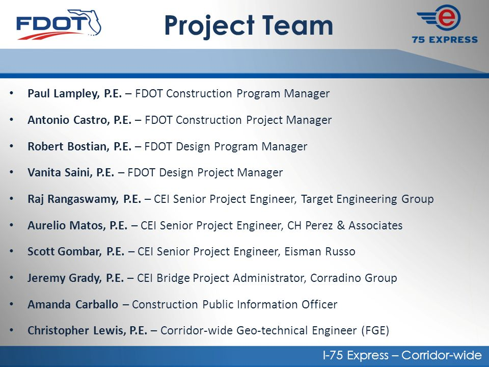 Project Team Paul Lampley, P.E. – FDOT Construction Program Manager