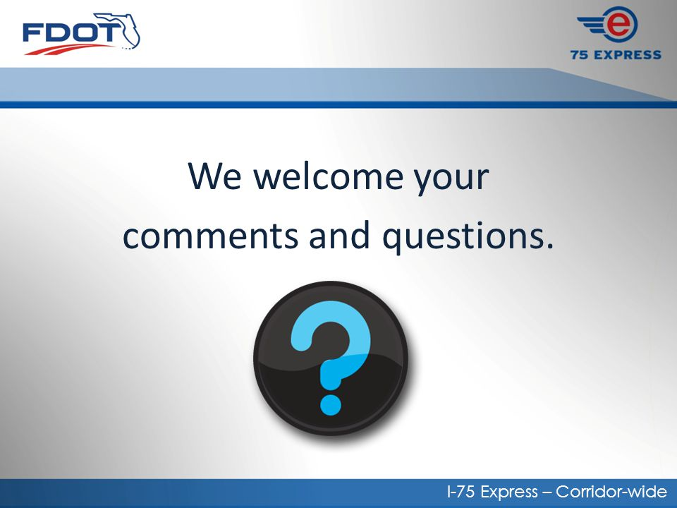 We welcome your comments and questions.