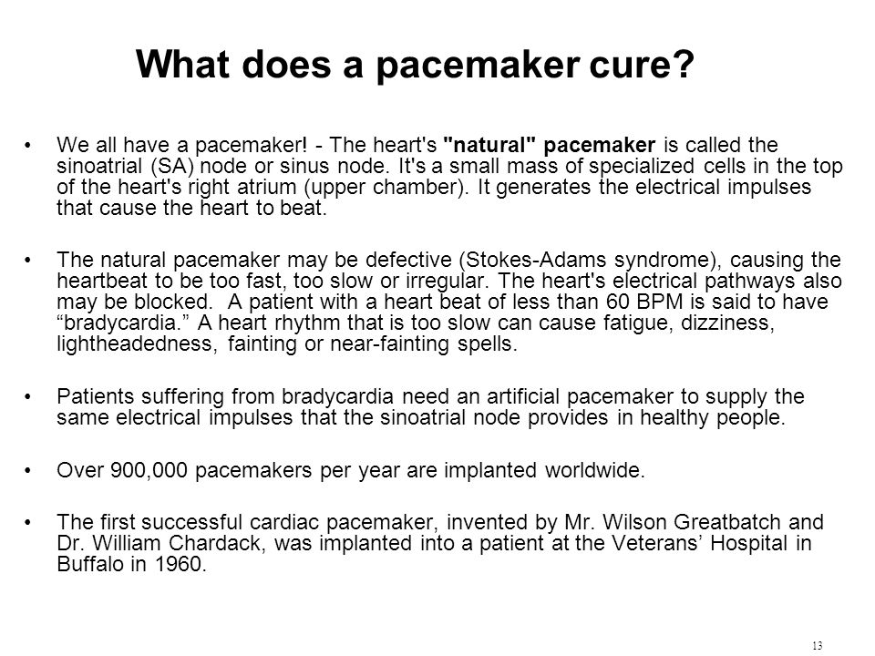 What does a pacemaker cure