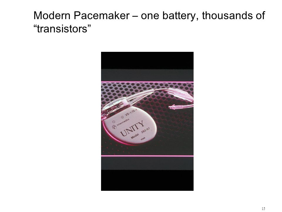 Modern Pacemaker – one battery, thousands of transistors