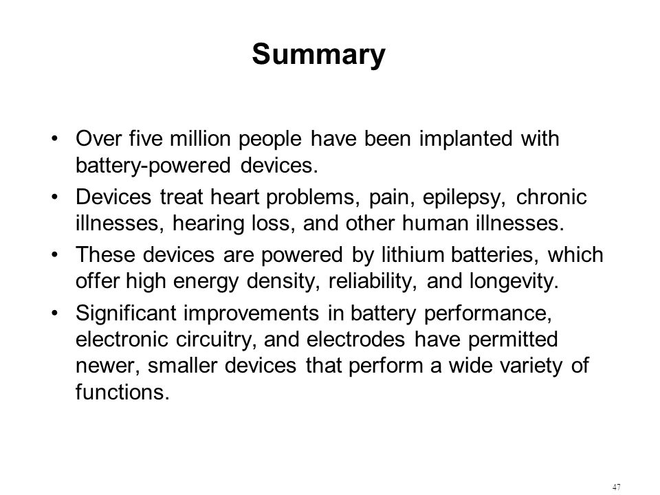Summary Over five million people have been implanted with battery-powered devices.