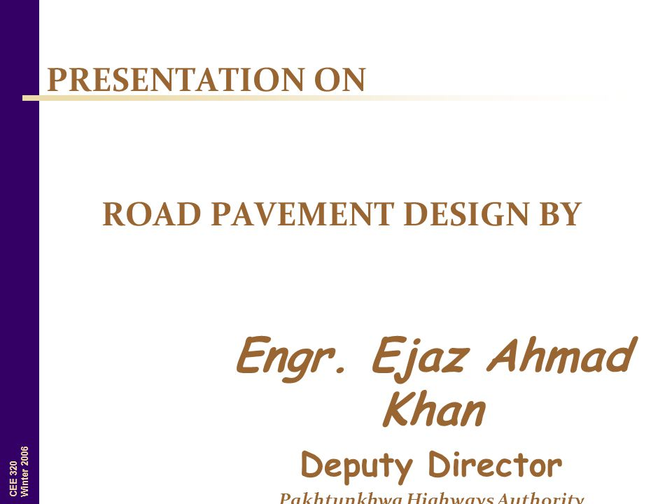 Engr. Ejaz Ahmad Khan Deputy Director Pakhtunkhwa Highways Authority