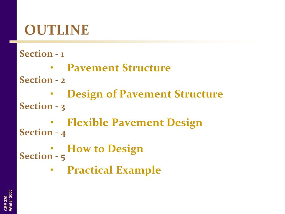 OUTLINE Pavement Structure Design of Pavement Structure