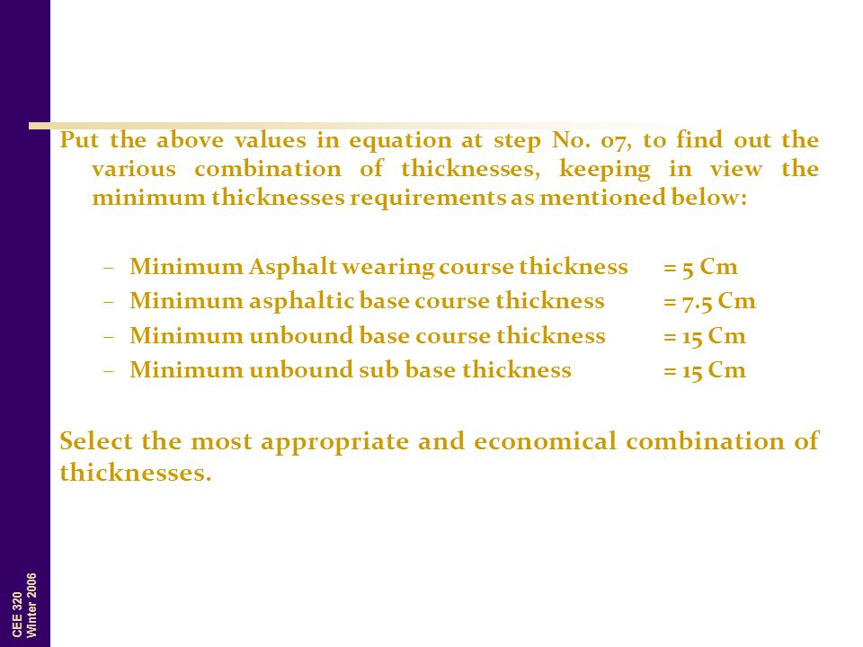 Select the most appropriate and economical combination of thicknesses.