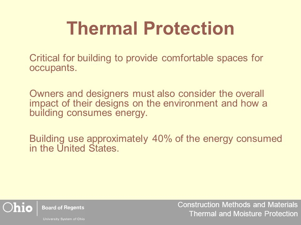 Thermal Protection Critical for building to provide comfortable spaces for occupants.
