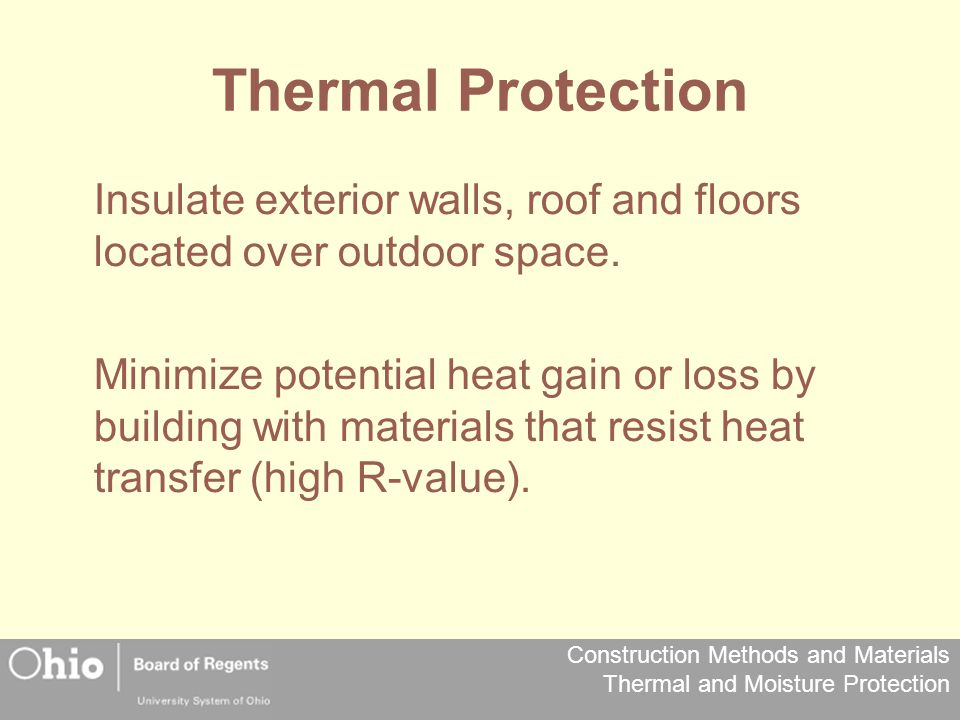 Thermal Protection Insulate exterior walls, roof and floors located over outdoor space.