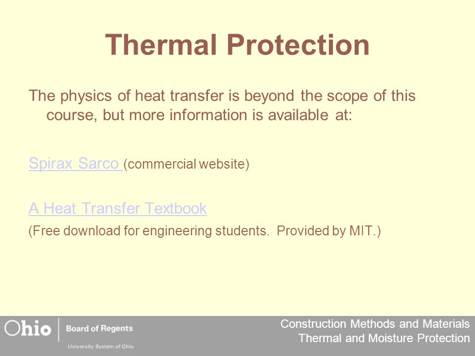 Thermal Protection The physics of heat transfer is beyond the scope of this course, but more information is available at: