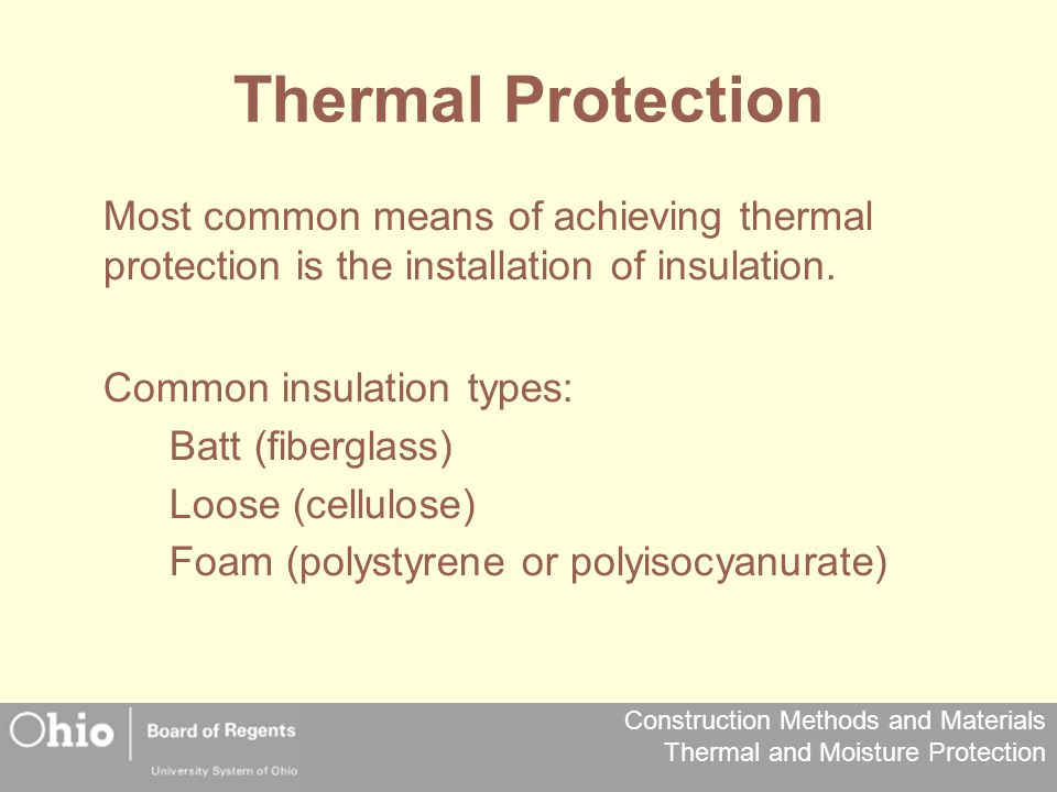 Thermal Protection Most common means of achieving thermal protection is the installation of insulation.