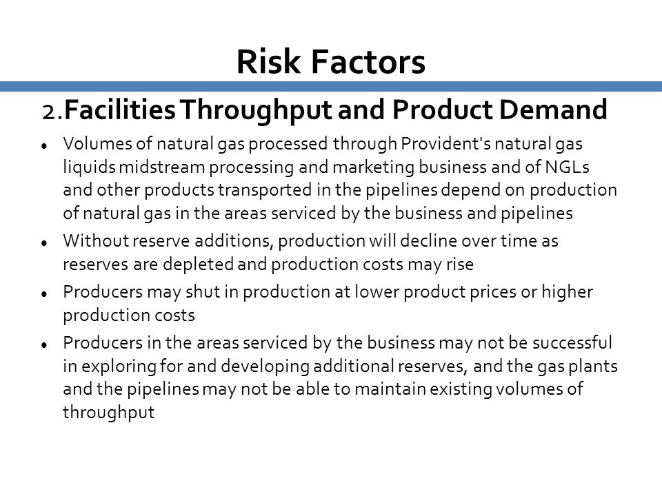 Risk Factors 2.Facilities Throughput and Product Demand