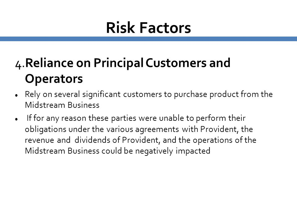 Risk Factors 4.Reliance on Principal Customers and Operators