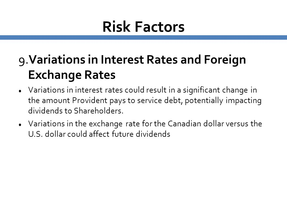 Risk Factors 9.Variations in Interest Rates and Foreign Exchange Rates