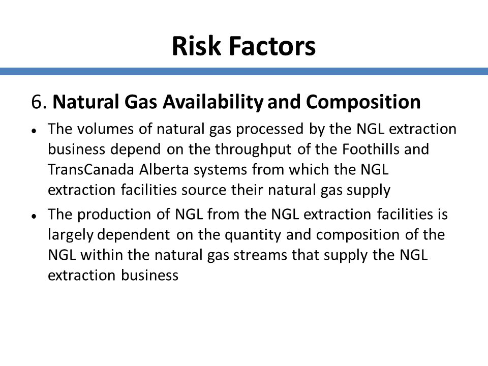 Risk Factors 6. Natural Gas Availability and Composition