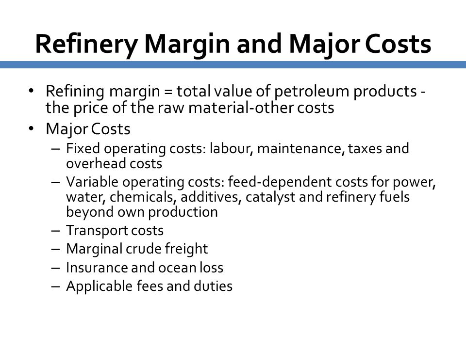 Refinery Margin and Major Costs