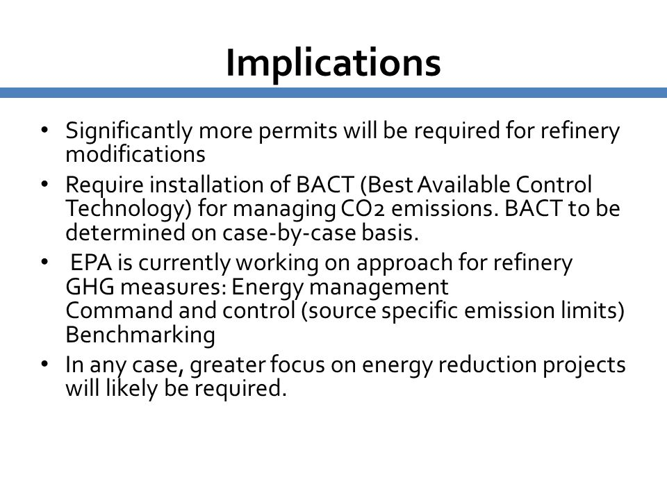 Implications Significantly more permits will be required for refinery modifications.
