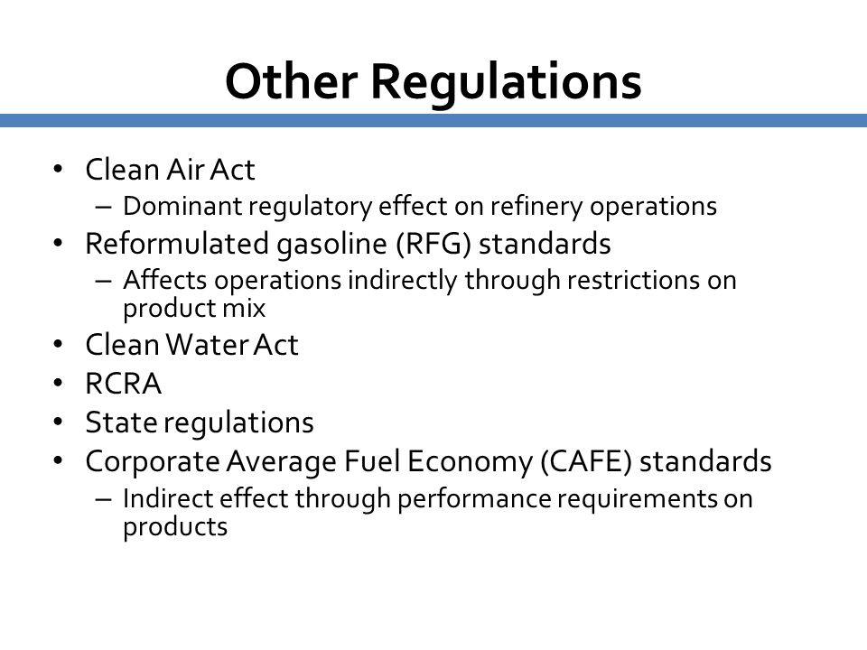 Other Regulations Clean Air Act Reformulated gasoline (RFG) standards