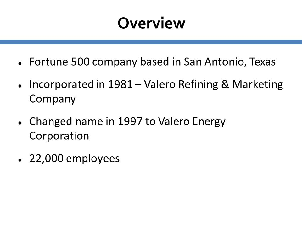 Overview Fortune 500 company based in San Antonio, Texas
