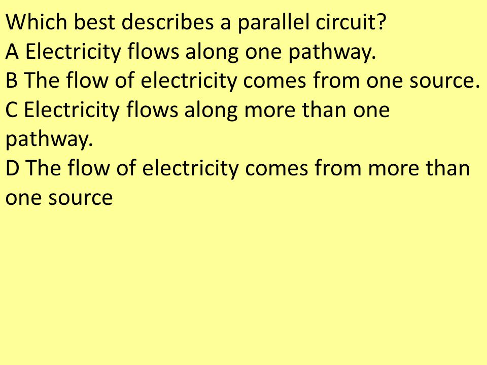 Which best describes a parallel circuit