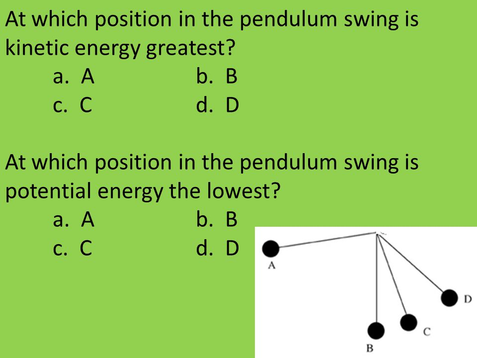 At which position in the pendulum swing is kinetic energy greatest