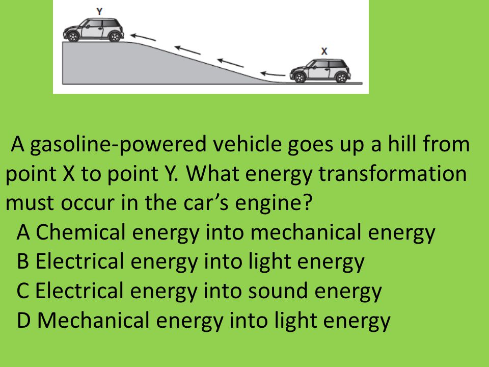A gasoline-powered vehicle goes up a hill from point X to point Y