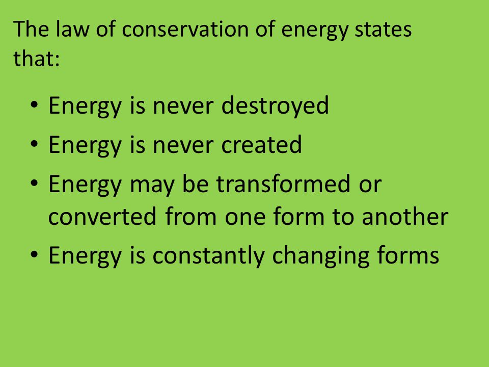 The law of conservation of energy states that: