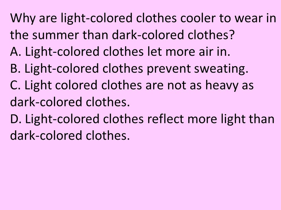 Why are light-colored clothes cooler to wear in the summer than dark-colored clothes