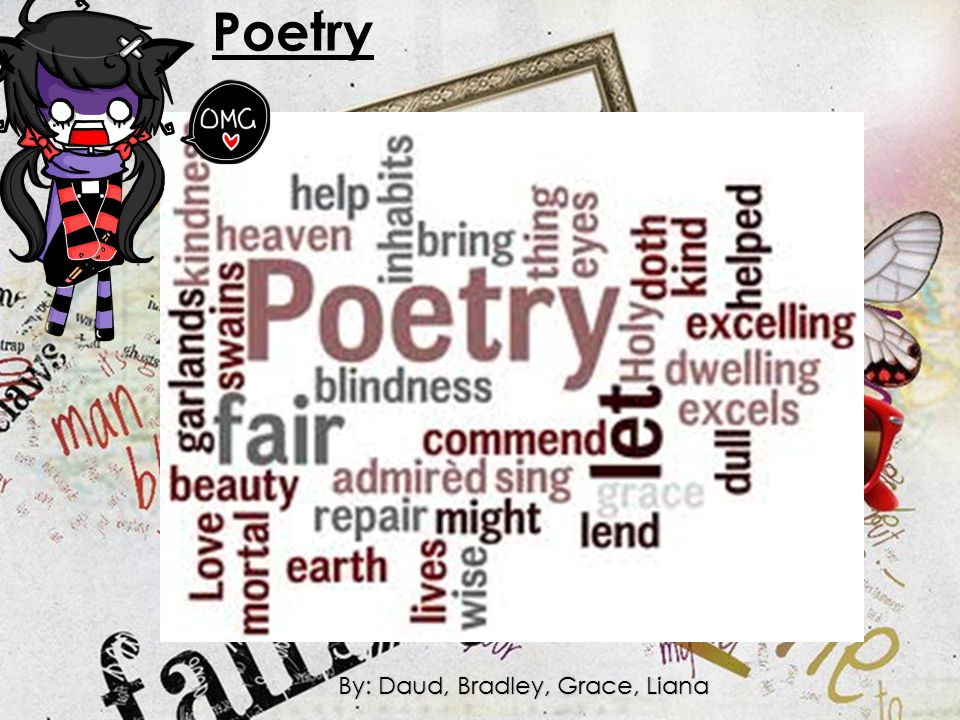 Poetry By: Daud, Bradley, Grace, Liana