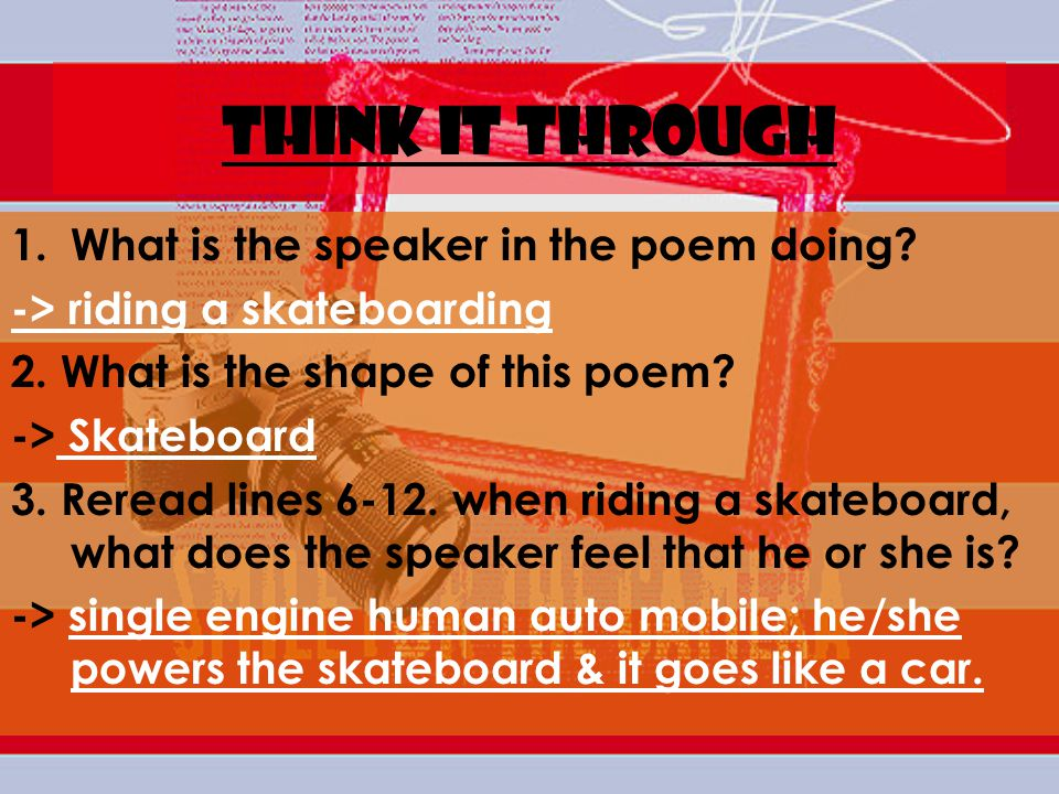 Think it through What is the speaker in the poem doing