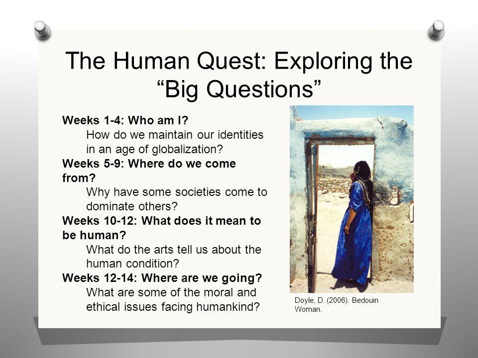 The Human Quest: Exploring the Big Questions