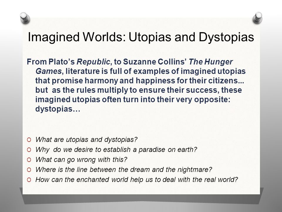 Imagined Worlds: Utopias and Dystopias