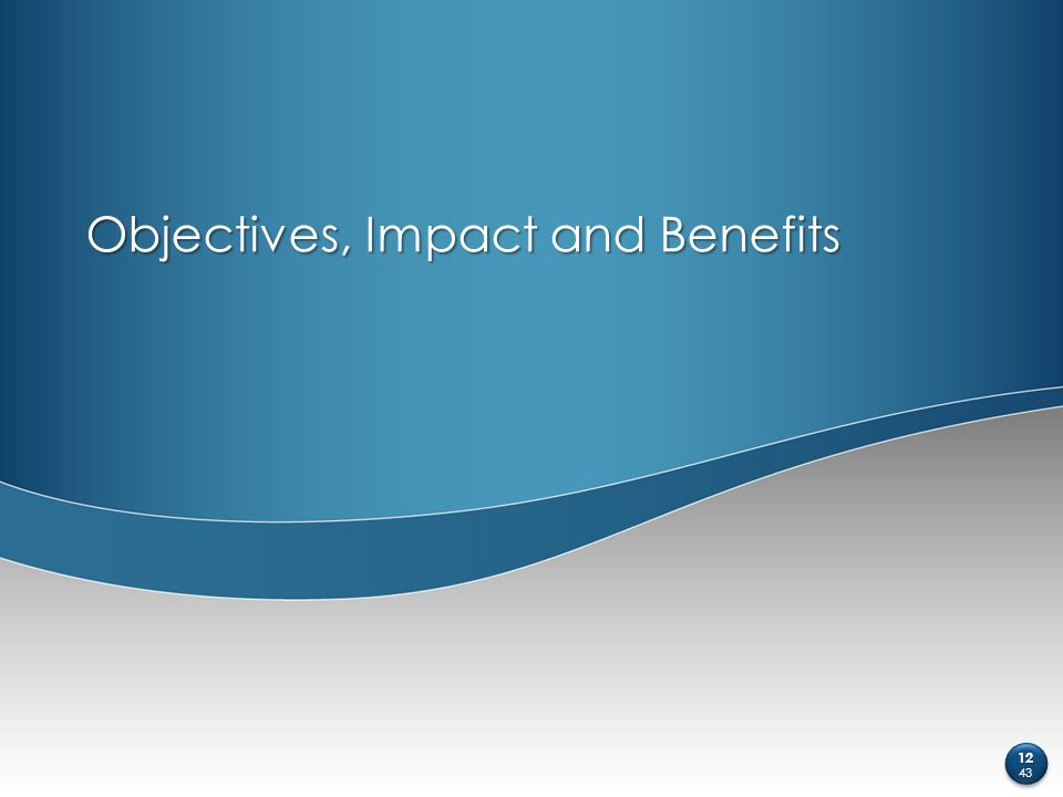 Objectives, Impact and Benefits