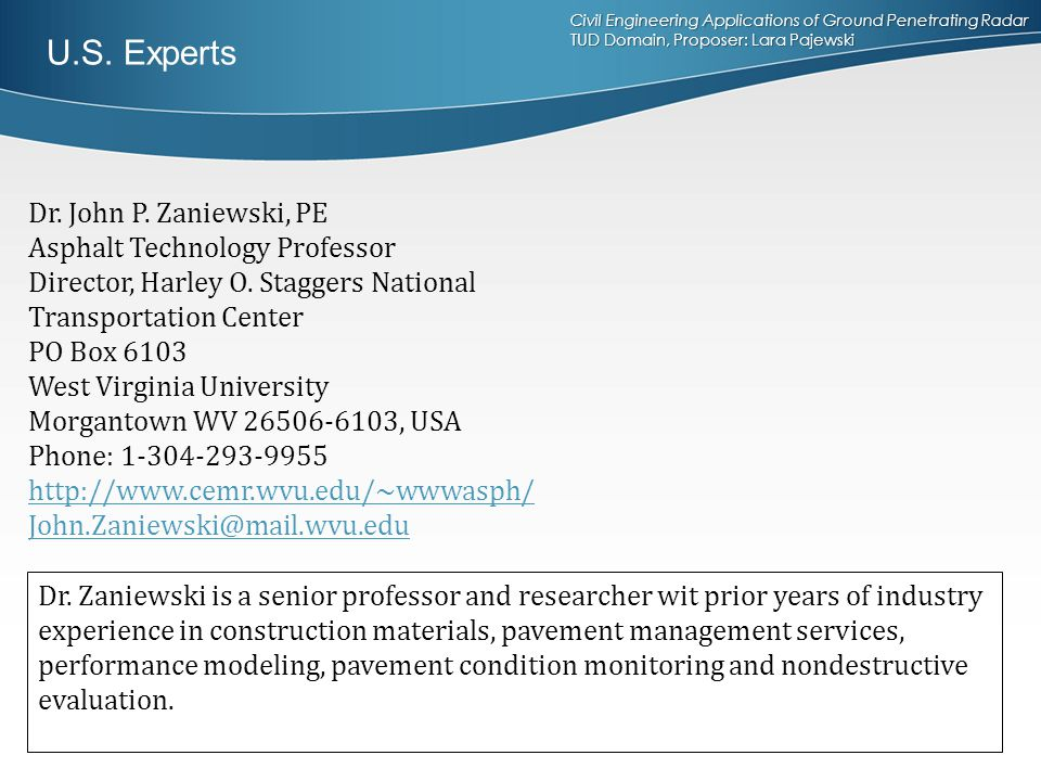 U.S. Experts Dr. John P. Zaniewski, PE Asphalt Technology Professor