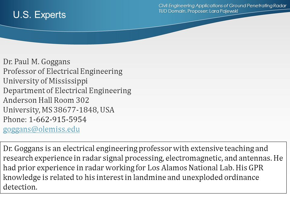 U.S. Experts Dr. Paul M. Goggans Professor of Electrical Engineering