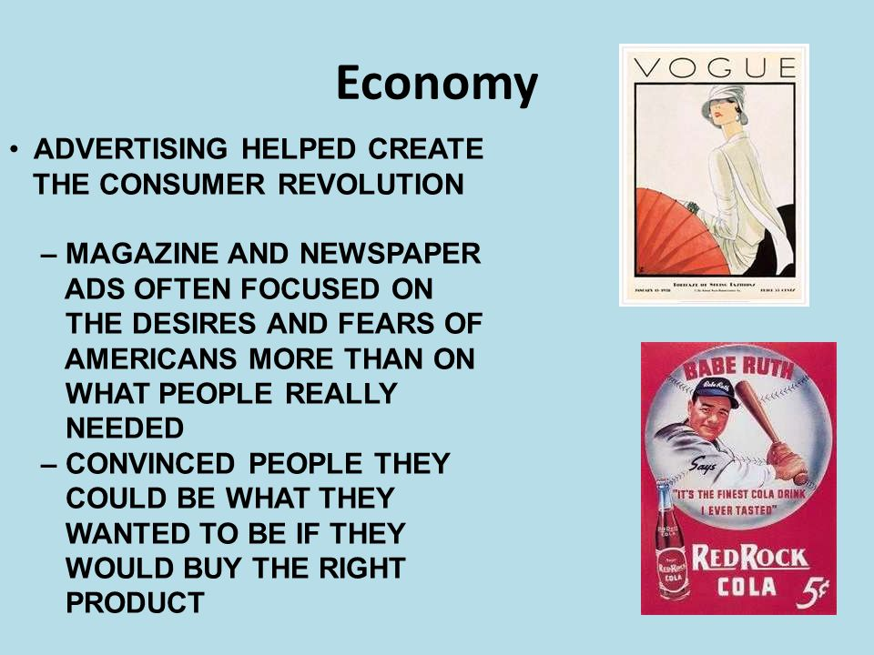 Economy ADVERTISING HELPED CREATE THE CONSUMER REVOLUTION