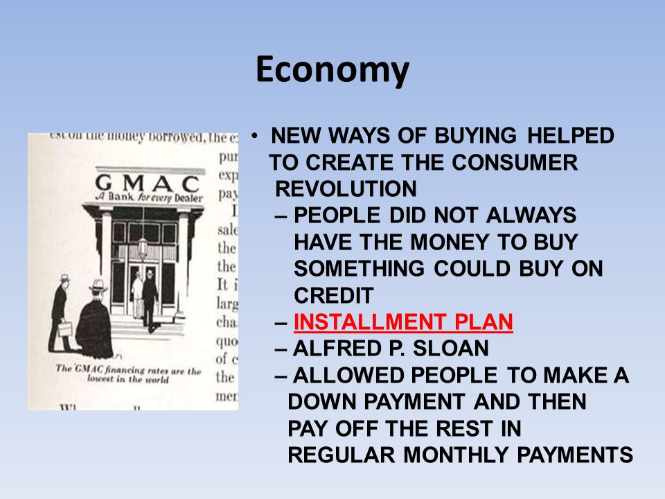Economy NEW WAYS OF BUYING HELPED TO CREATE THE CONSUMER REVOLUTION